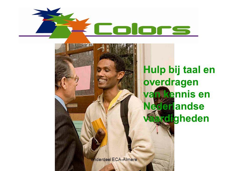 Hulp bij taal en overdragen van kennis en Nederlandse vaardigheden onderdeel ECA-Almere