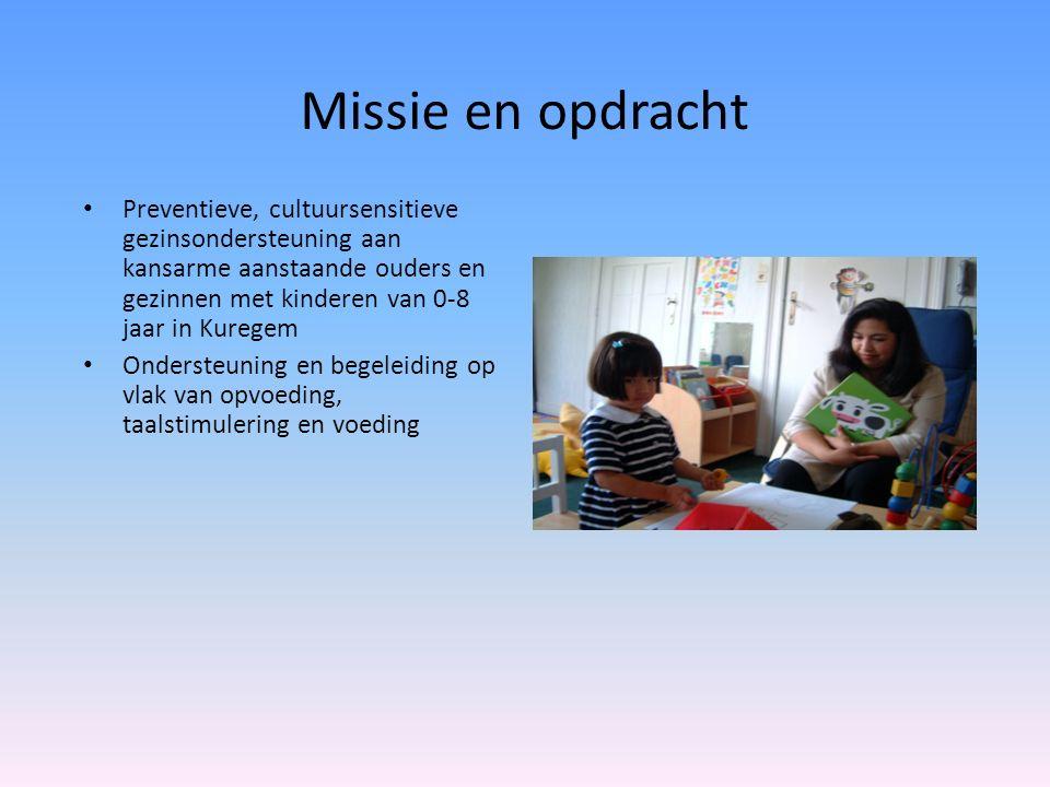 Missie en opdracht Preventieve, cultuursensitieve gezinsondersteuning aan kansarme aanstaande ouders en gezinnen met kinderen van 0-8 jaar in Kuregem Ondersteuning en begeleiding op vlak van opvoeding, taalstimulering en voeding