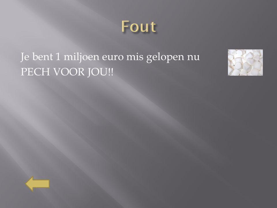 Je bent 1 miljoen euro mis gelopen nu PECH VOOR JOU!!