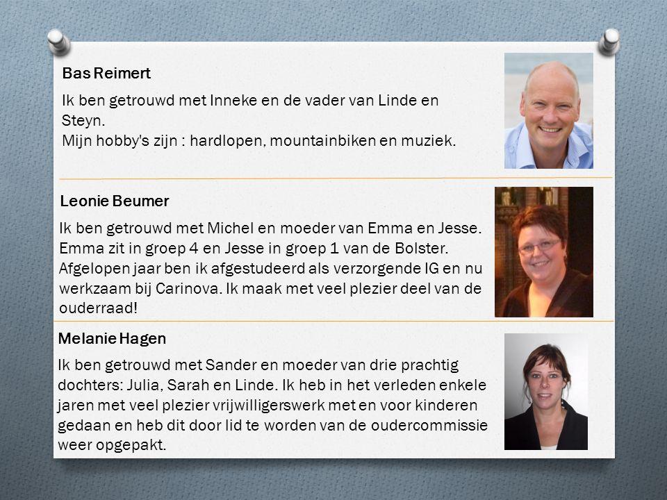 Bas Reimert Ik ben getrouwd met Inneke en de vader van Linde en Steyn. Mijn hobby's zijn : hardlopen, mountainbiken en muziek. Leonie Beumer Ik ben ge