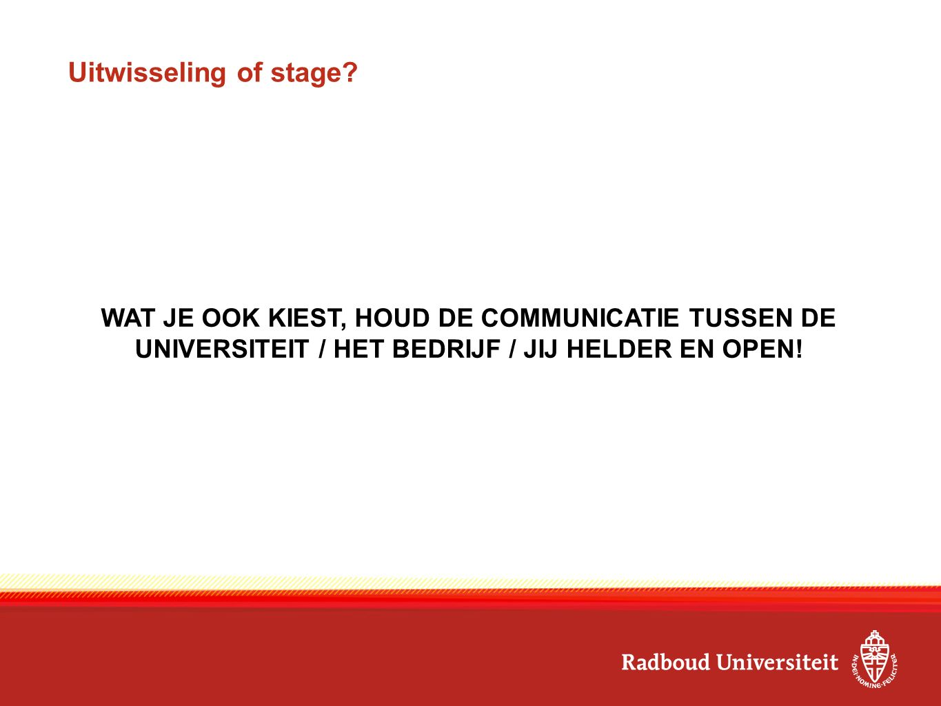 Uitwisseling of stage.