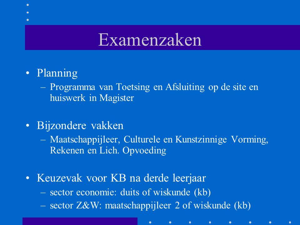 Examenzaken Planning –Programma van Toetsing en Afsluiting op de site en huiswerk in Magister Bijzondere vakken –Maatschappijleer, Culturele en Kunstz