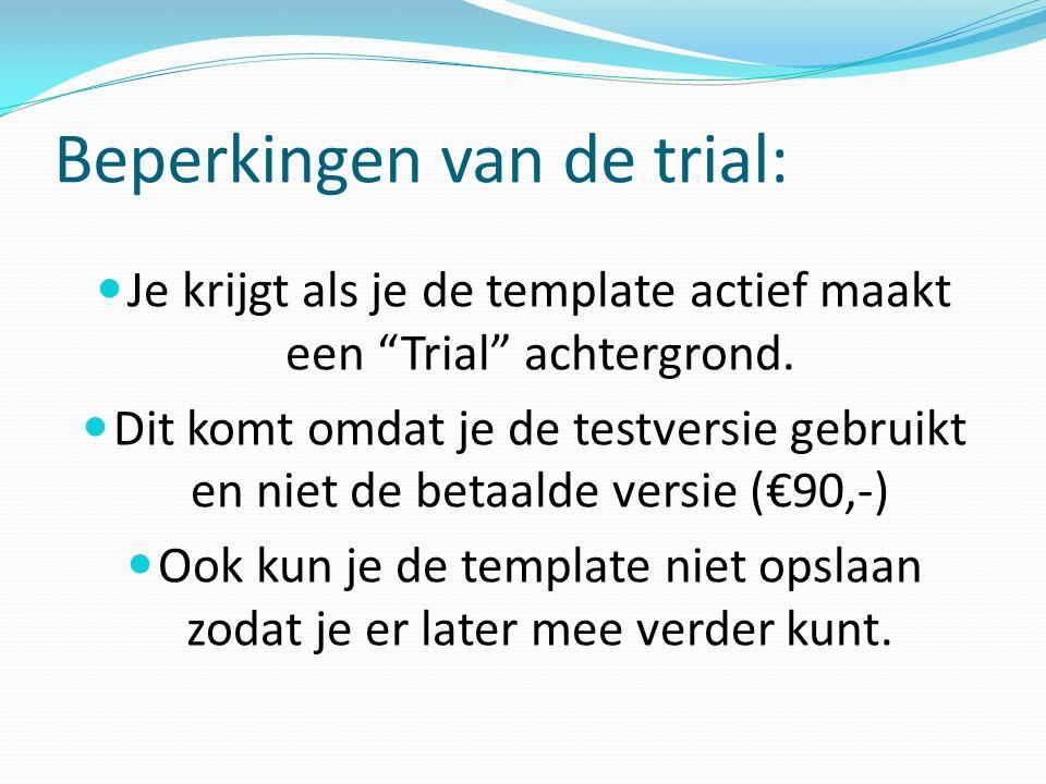 Beperkingen van de trial: Je krijgt als je de template actief maakt een Trial achtergrond.