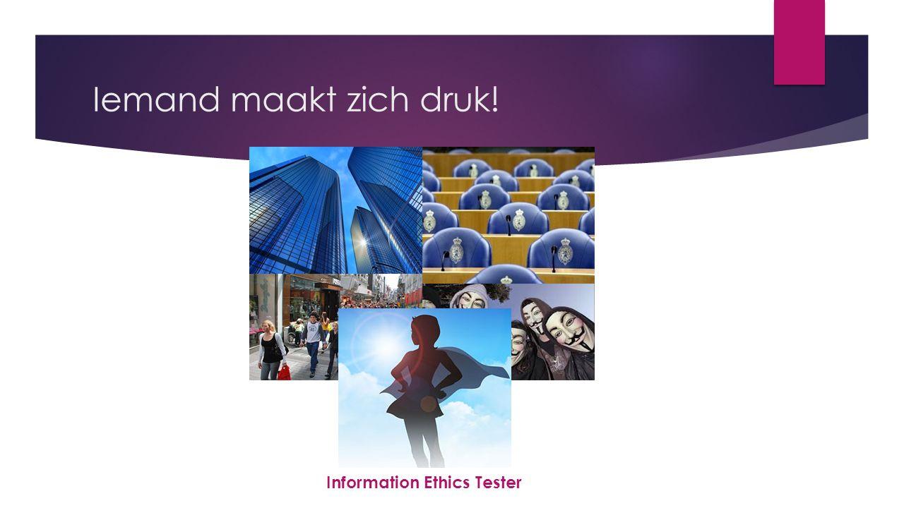 Iemand maakt zich druk! Information Ethics Tester