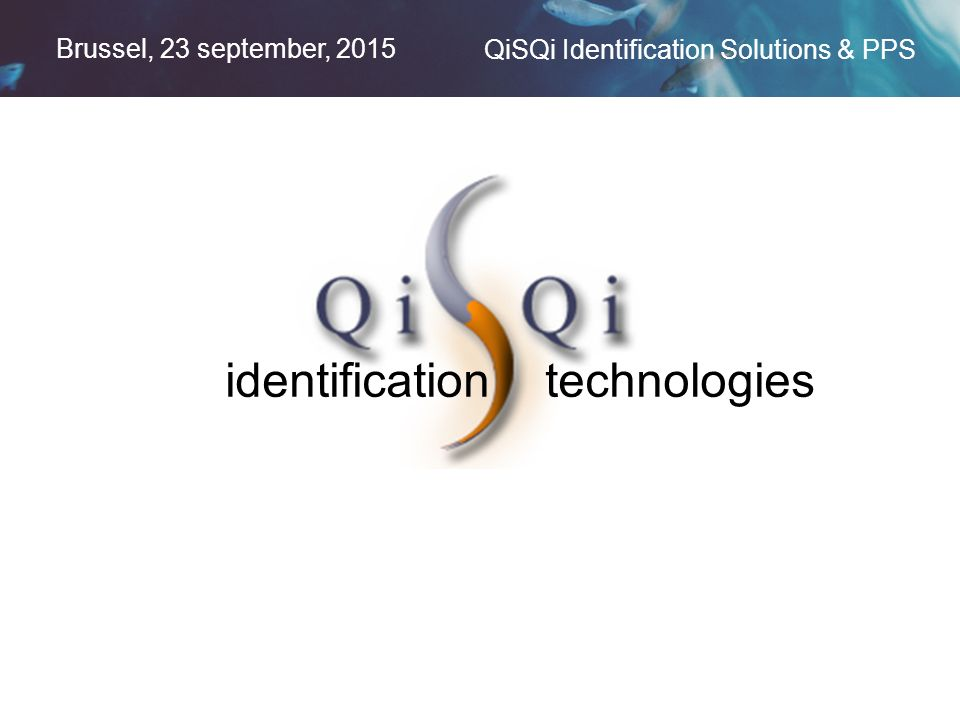 Brussel, 23 september, 2015 QiSQi Identification Solutions & PPS Verificatie ?