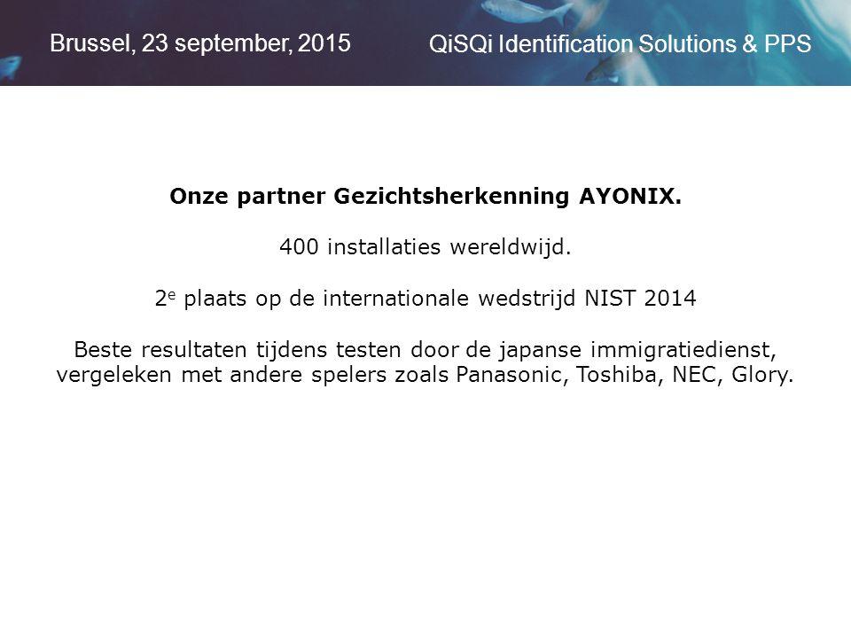 Brussel, 23 september, 2015 QiSQi Identification Solutions & PPS Onze partner Gezichtsherkenning AYONIX.