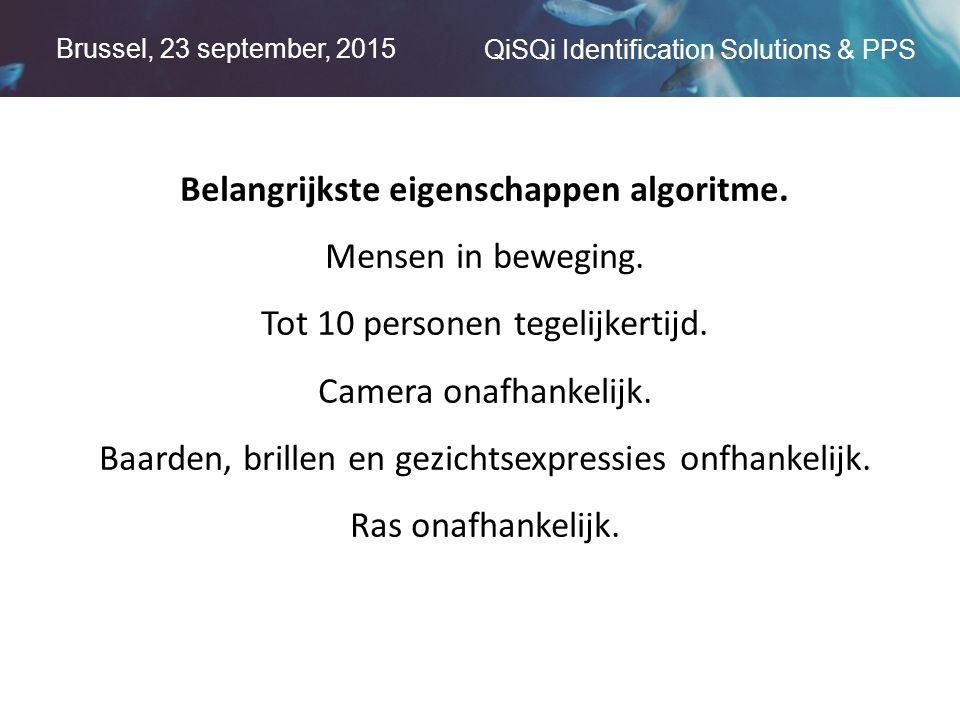 Brussel, 23 september, 2015 QiSQi Identification Solutions & PPS Belangrijkste eigenschappen algoritme.