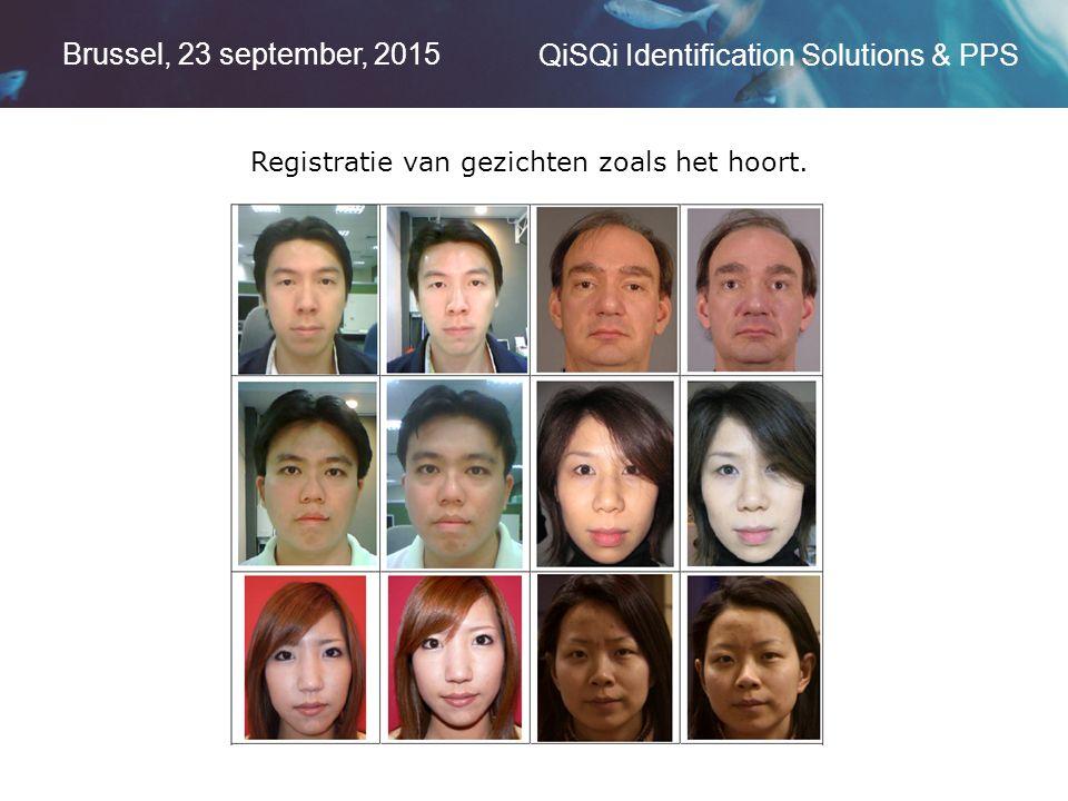 Brussel, 23 september, 2015 QiSQi Identification Solutions & PPS Registratie van gezichten zoals het hoort.