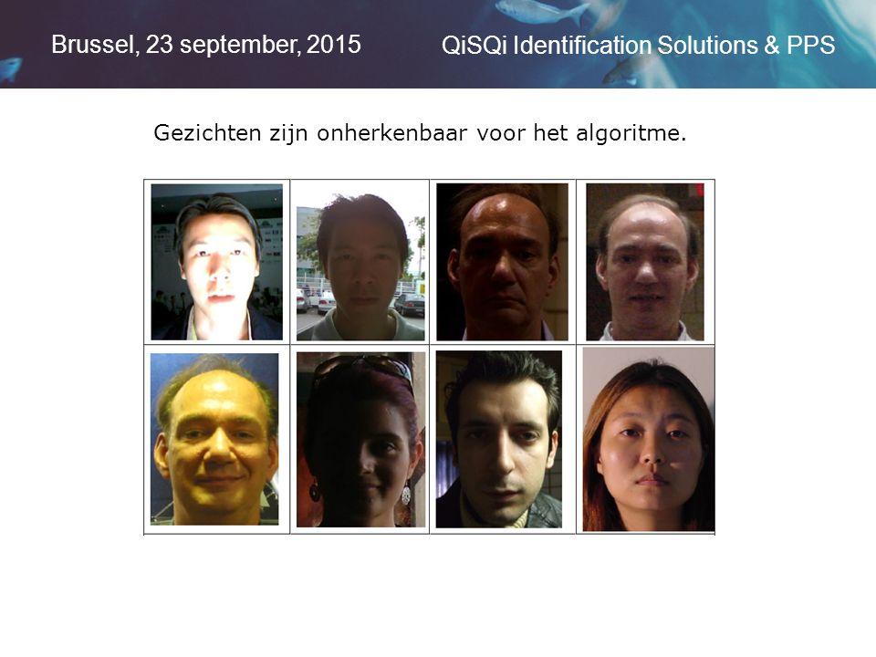 Brussel, 23 september, 2015 QiSQi Identification Solutions & PPS Gezichten zijn onherkenbaar voor het algoritme.