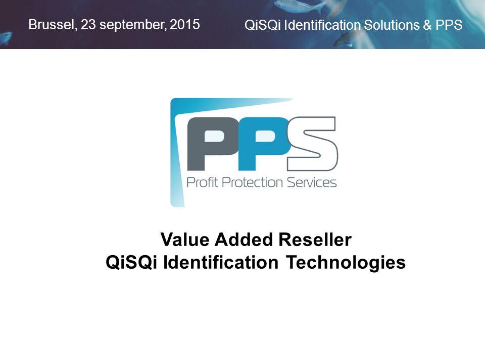 Brussel, 23 september, 2015 QiSQi Identification Solutions & PPS Value Added Reseller QiSQi Identification Technologies