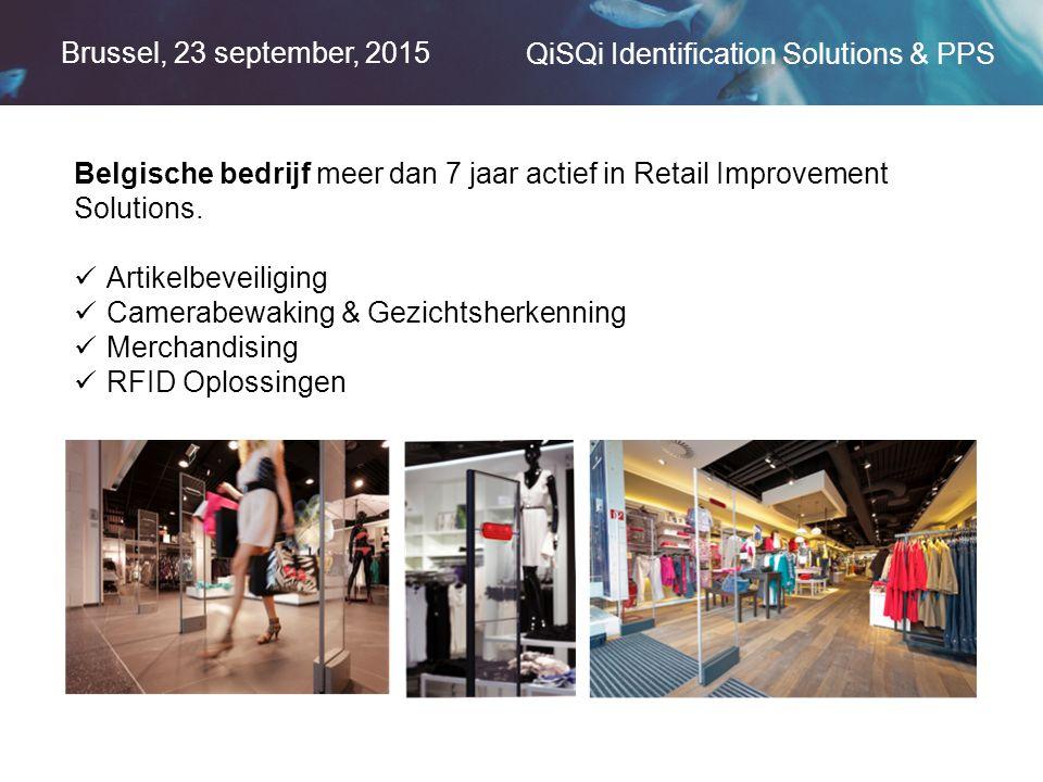 Brussel, 23 september, 2015 QiSQi Identification Solutions & PPS Belgische bedrijf meer dan 7 jaar actief in Retail Improvement Solutions.