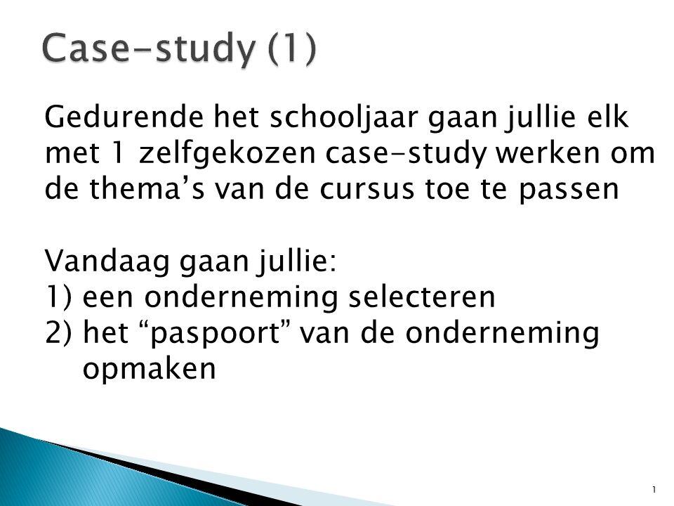 Gedurende het schooljaar gaan jullie elk met 1 zelfgekozen case-study werken om de thema's van de cursus toe te passen Vandaag gaan jullie: 1)een onderneming selecteren 2)het paspoort van de onderneming opmaken 1