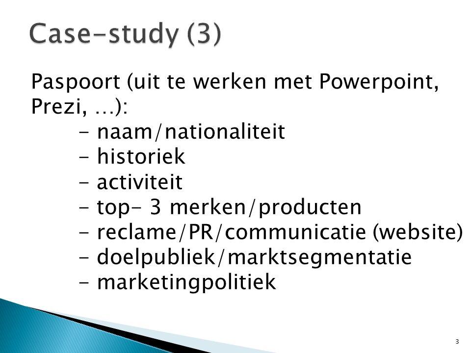 Paspoort (uit te werken met Powerpoint, Prezi, …): - naam/nationaliteit - historiek - activiteit - top- 3 merken/producten - reclame/PR/communicatie (website) - doelpubliek/marktsegmentatie - marketingpolitiek 3