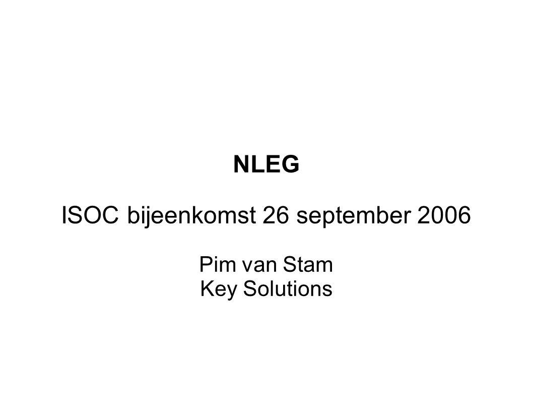 NLEG ISOC bijeenkomst 26 september 2006 Pim van Stam Key Solutions