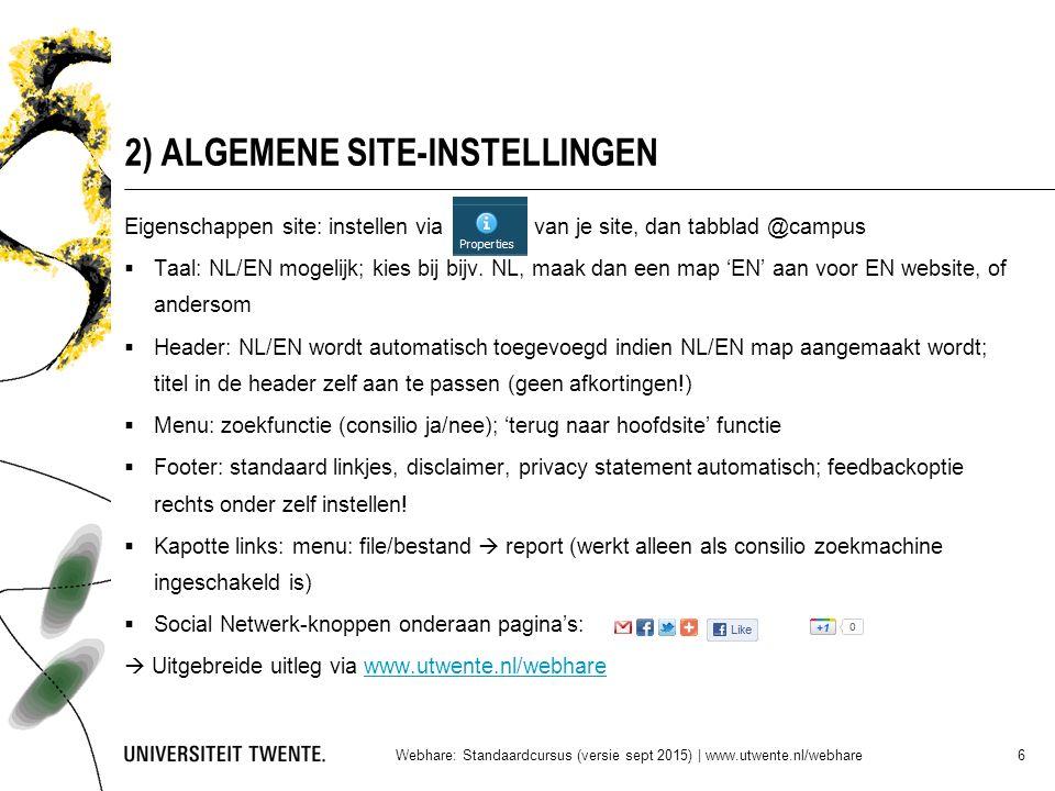 2) ALGEMENE SITE-INSTELLINGEN Eigenschappen site: instellen via van je site, dan tabblad @campus  Taal: NL/EN mogelijk; kies bij bijv. NL, maak dan e