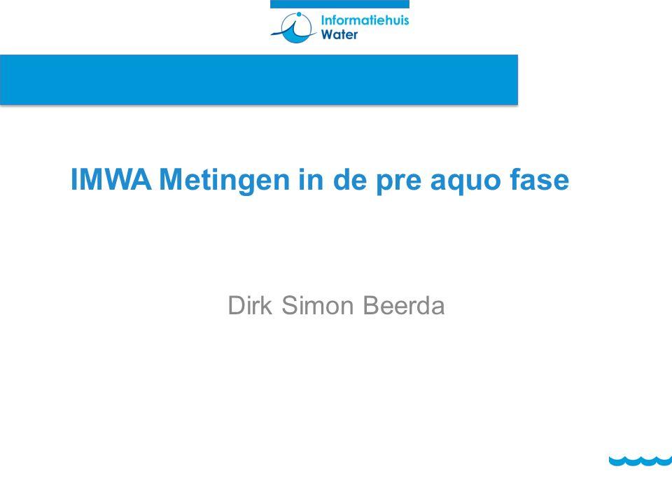 Dirk Simon Beerda IMWA Metingen in de pre aquo fase