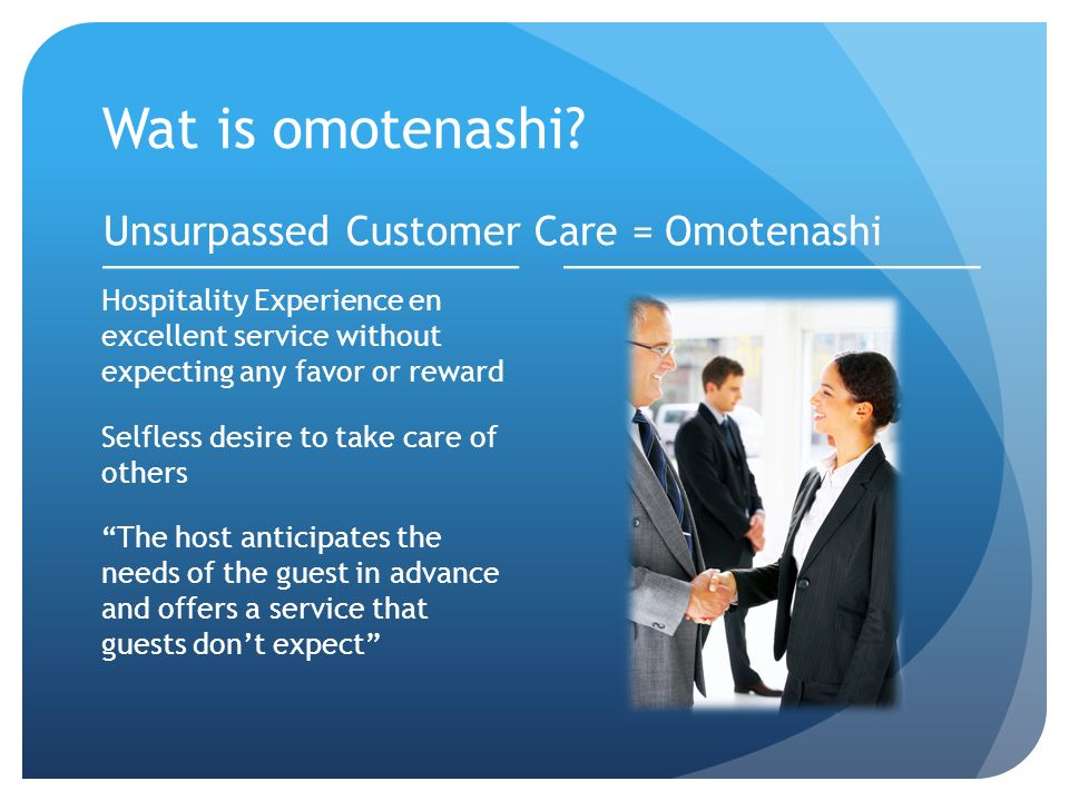Omotenashi = Hospitality Experience Klantloyaliteit Bedrijfsresultaat