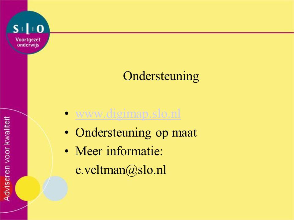 Ondersteuning www.digimap.slo.nl Ondersteuning op maat Meer informatie: e.veltman@slo.nl