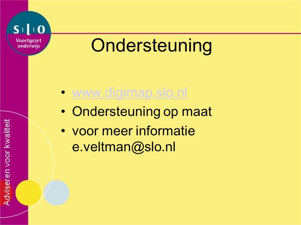 Ondersteuning www.digimap.slo.nl Ondersteuning op maat voor meer informatie e.veltman@slo.nl