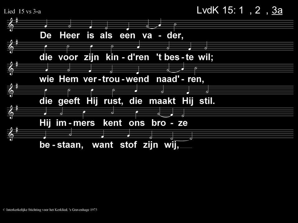LvdK 15: 1a, 2a, 3a