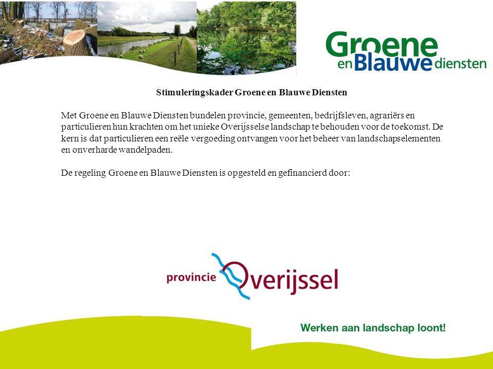 Stimuleringskader Groene en Blauwe Diensten Met Groene en Blauwe Diensten bundelen provincie, gemeenten, bedrijfsleven, agrariërs en particulieren hun krachten om het unieke Overijsselse landschap te behouden voor de toekomst.