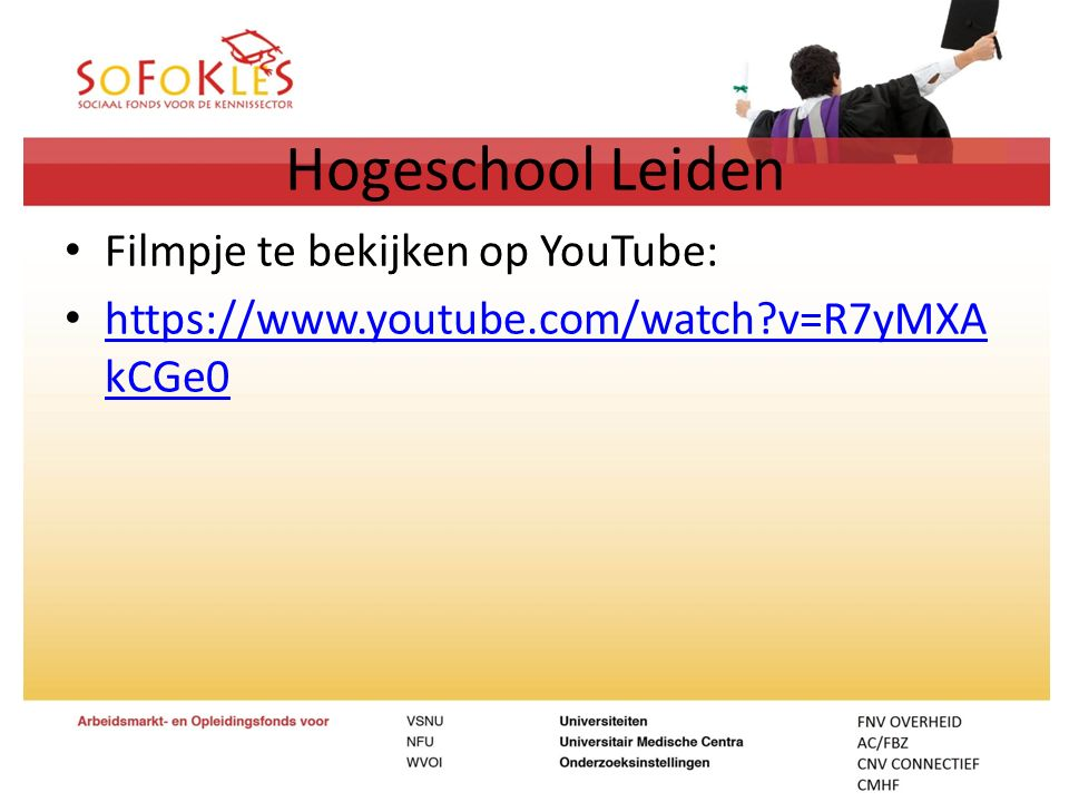 Hogeschool Leiden Filmpje te bekijken op YouTube: https://www.youtube.com/watch?v=R7yMXA kCGe0 https://www.youtube.com/watch?v=R7yMXA kCGe0