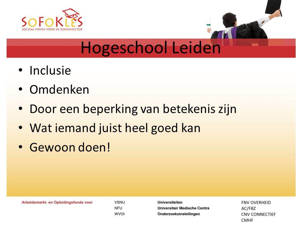 Hogeschool Leiden Inclusie Omdenken Door een beperking van betekenis zijn Wat iemand juist heel goed kan Gewoon doen!