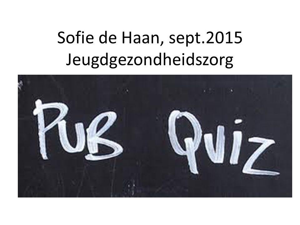 Sofie de Haan, sept.2015 Jeugdgezondheidszorg