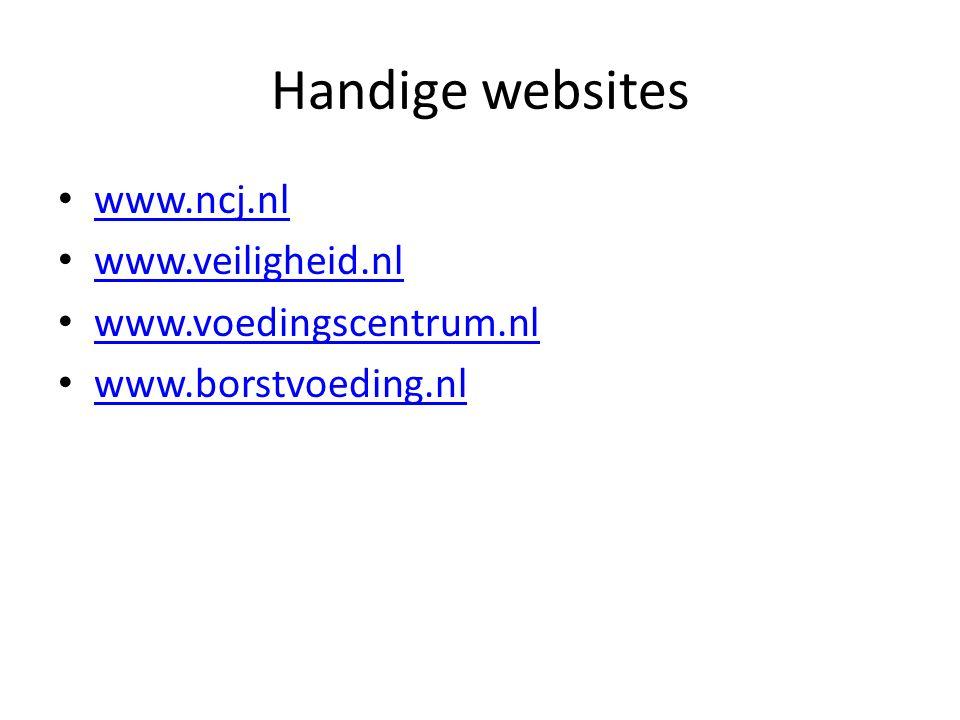 Handige websites www.ncj.nl www.veiligheid.nl www.voedingscentrum.nl www.borstvoeding.nl