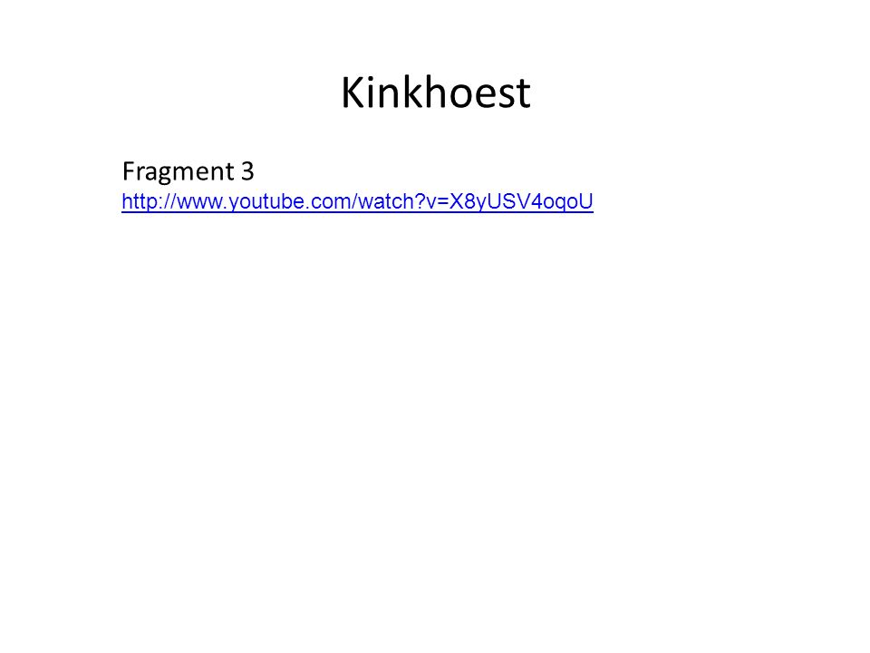 Kinkhoest Fragment 3 http://www.youtube.com/watch?v=X8yUSV4oqoU