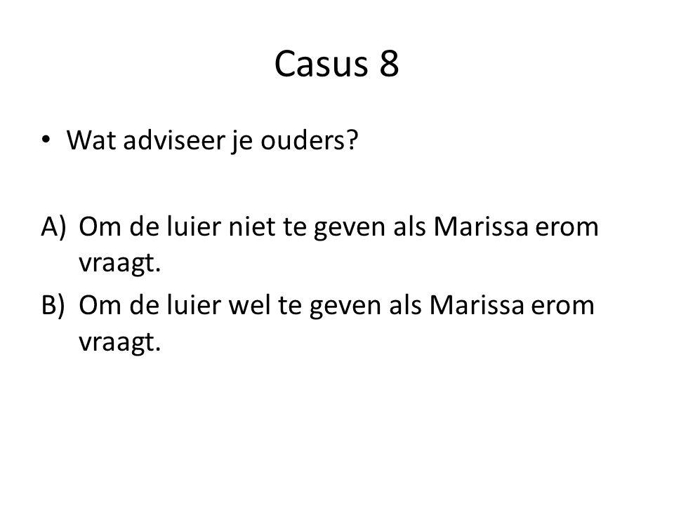 Casus 8 Wat adviseer je ouders? A)Om de luier niet te geven als Marissa erom vraagt. B)Om de luier wel te geven als Marissa erom vraagt.