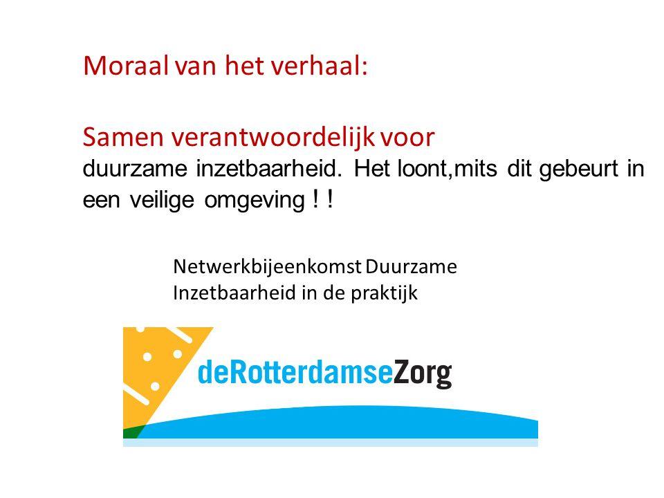 Netwerkbijeenkomst Duurzame Inzetbaarheid in de praktijk Moraal van het verhaal: Samen verantwoordelijk voor duurzame inzetbaarheid.