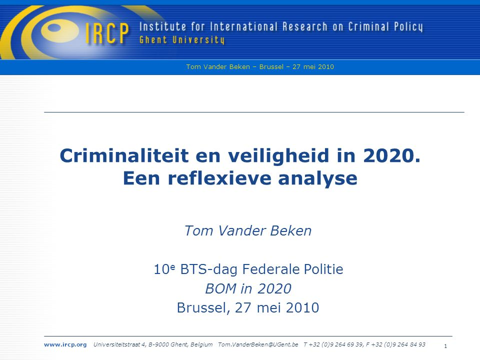 www.ircp.org Universiteitstraat 4, B-9000 Ghent, Belgium Tom.VanderBeken@UGent.be T +32 (0)9 264 69 39, F +32 (0)9 264 84 93 Tom Vander Beken – Brussel – 27 mei 2010 2 Intro Since the plotters were flexible and resourceful, we cannot know whether any single step or series of steps would have defeated them.