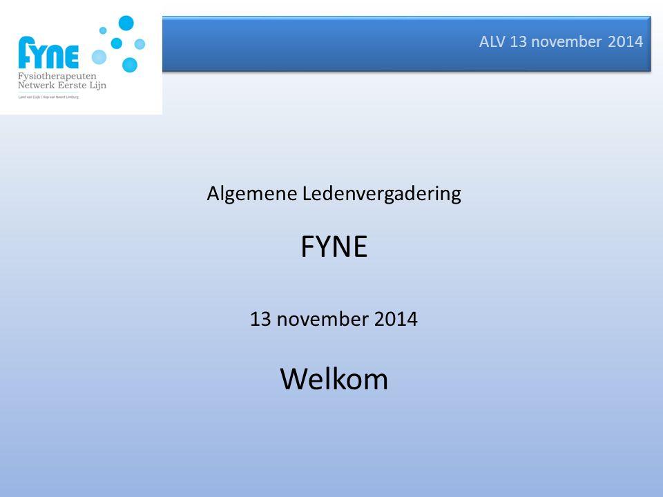 ALV 13 november 2014 Algemene Ledenvergadering FYNE 13 november 2014 Welkom