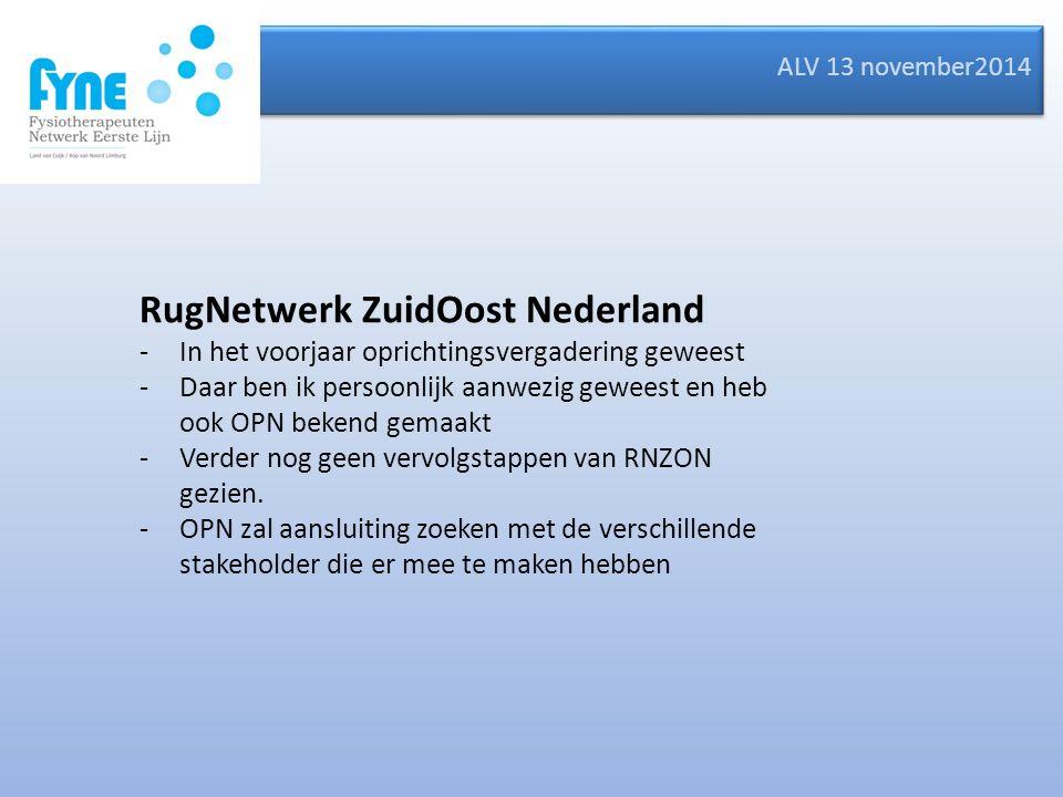 ALV 13 november2014 RugNetwerk ZuidOost Nederland -In het voorjaar oprichtingsvergadering geweest -Daar ben ik persoonlijk aanwezig geweest en heb ook OPN bekend gemaakt -Verder nog geen vervolgstappen van RNZON gezien.