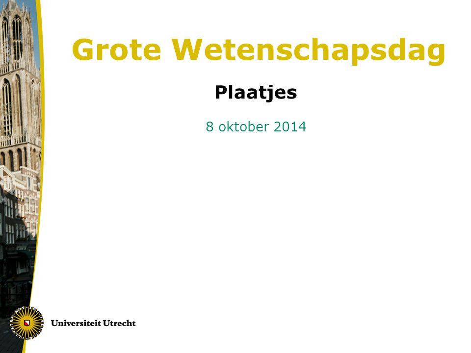 Grote Wetenschapsdag Plaatjes 8 oktober 2014