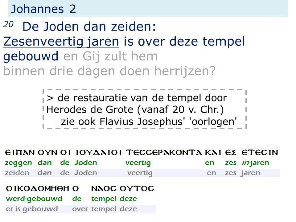 Johannes 2 20 De Joden dan zeiden: Zesenveertig jaren is over deze tempel gebouwd en Gij zult hem binnen drie dagen doen herrijzen.