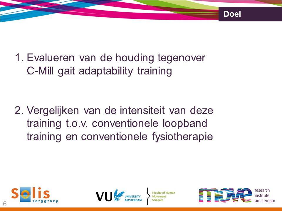 Doel 1.Evalueren van de houding tegenover C-Mill gait adaptability training 2.