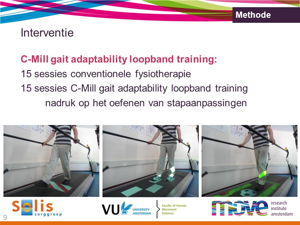 Methode Interventie C-Mill gait adaptability loopband training: 15 sessies conventionele fysiotherapie 15 sessies C-Mill gait adaptability loopband tr