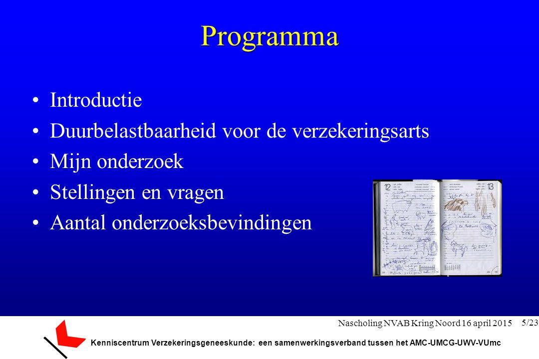 Kenniscentrum Verzekeringsgeneeskunde: een samenwerkingsverband tussen het AMC-UMCG-UWV-VUmc Programma Introductie Duurbelastbaarheid voor de verzeker