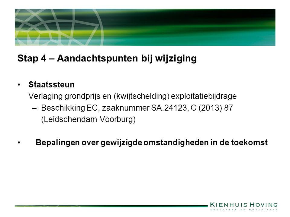 Stap 4 – Aandachtspunten bij wijziging Staatssteun Verlaging grondprijs en (kwijtschelding) exploitatiebijdrage –Beschikking EC, zaaknummer SA.24123,