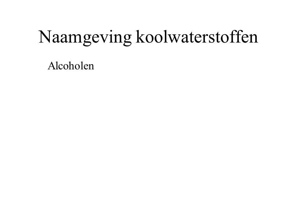 Naamgeving koolwaterstoffen Alcoholen moleculen met OH groepen