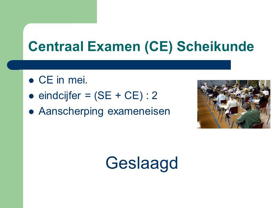 Centraal Examen (CE) Scheikunde CE in mei.