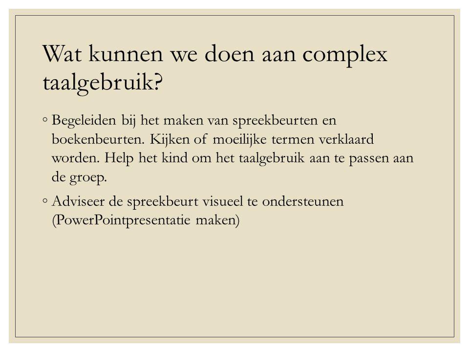 Wat kunnen we doen aan complex taalgebruik.