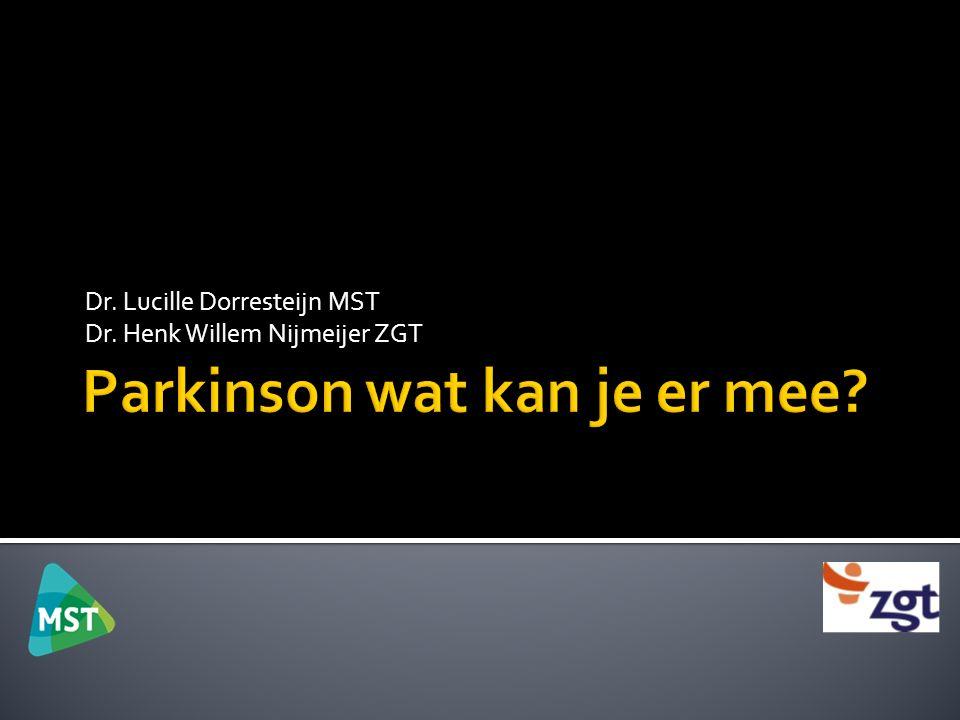  Combinatie van klachten (=symptomen)  Kernverschijnselen  Traagheid in bewegen/ verminderd (spontaan) bewegen  Stijfheid  Trillen  Houdingsinstabiliteit  >30.000 patienten in NL