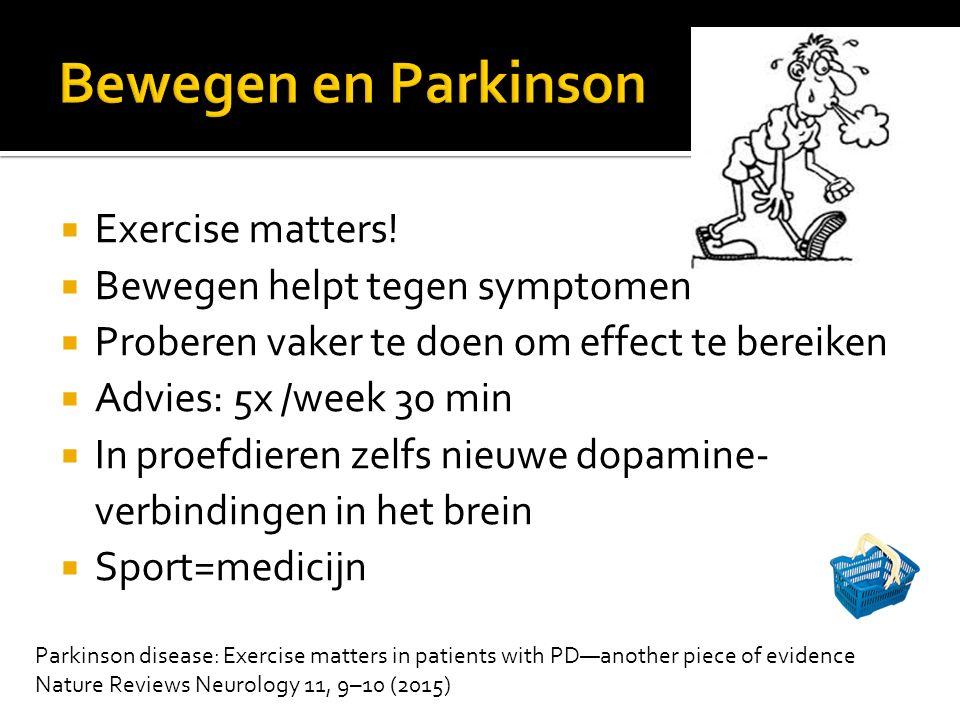  Exercise matters!  Bewegen helpt tegen symptomen  Proberen vaker te doen om effect te bereiken  Advies: 5x /week 30 min  In proefdieren zelfs ni