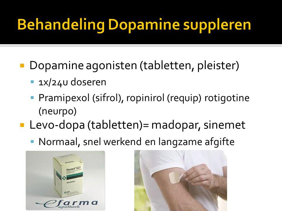  Dopamine agonisten (tabletten, pleister)  1x/24u doseren  Pramipexol (sifrol), ropinirol (requip) rotigotine (neurpo)  Levo-dopa (tabletten)= mad