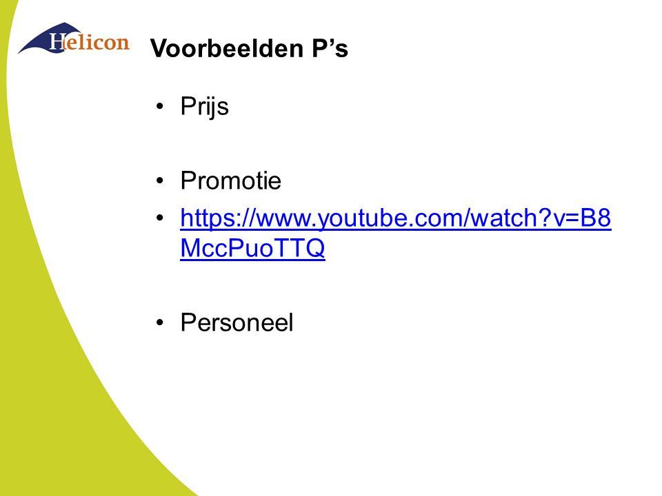 Voorbeelden P's Prijs Promotie https://www.youtube.com/watch?v=B8 MccPuoTTQhttps://www.youtube.com/watch?v=B8 MccPuoTTQ Personeel
