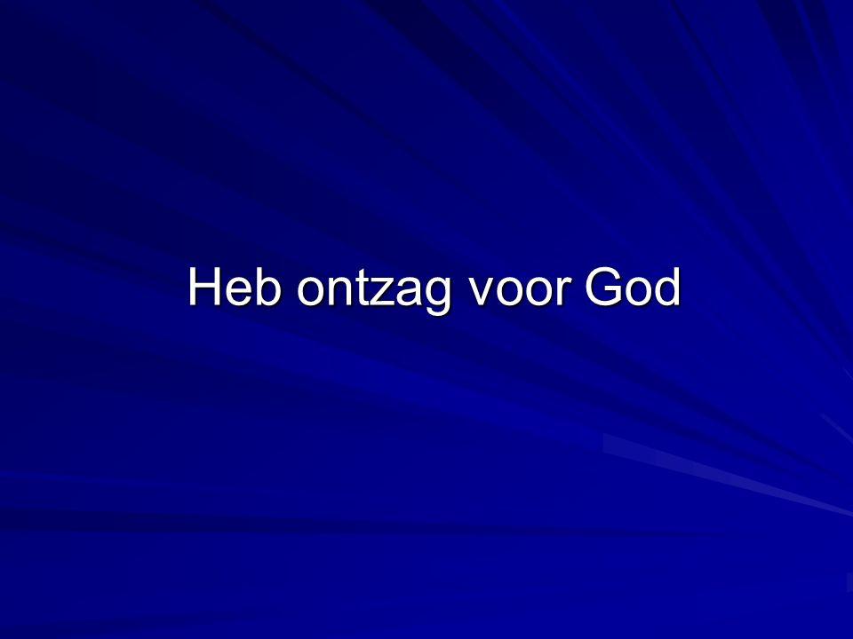 Heb ontzag voor God