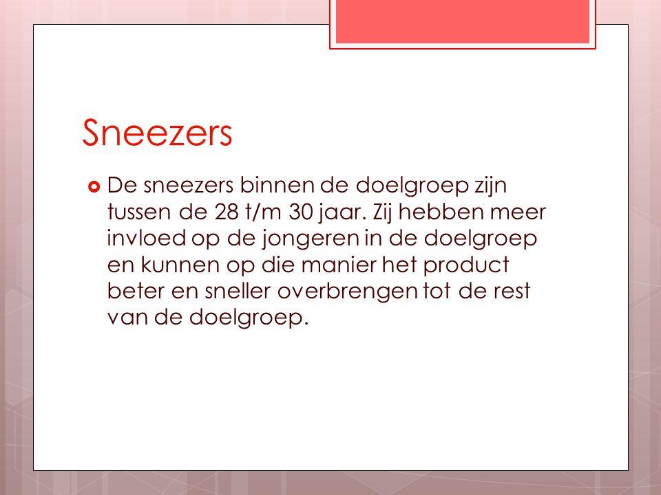 Sneezers  De sneezers binnen de doelgroep zijn tussen de 28 t/m 30 jaar.